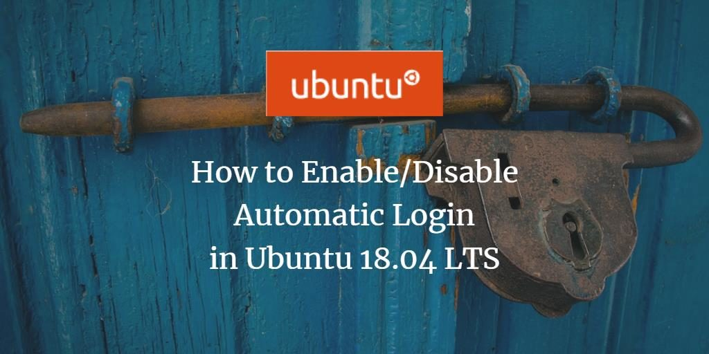 Enable or disable automatic login in Ubuntu