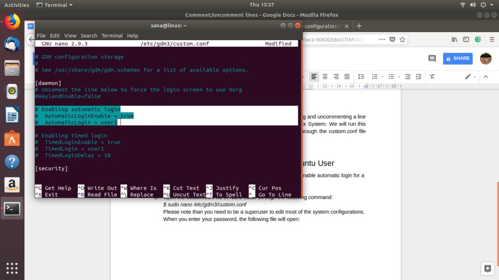 Open /etc/gdm3/custom.conf in editor